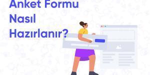 anket formu nasıl hazırlanır