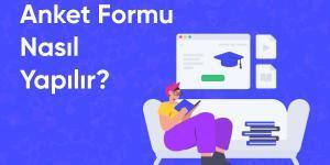 anket formu nasıl yapılır